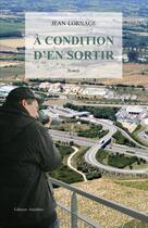 Couverture du livre « À condition d'en sortir » de Jean Lornage aux éditions Amalthee