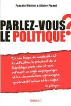 Couverture du livre « Parlez-vous le politique ? » de Pascale Wattier aux éditions Chiflet