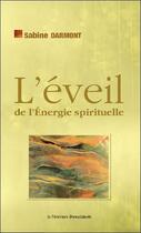 Couverture du livre « L'éveil de l'énergie spirituelle » de Sabine Darmont aux éditions Mercure Dauphinois