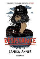 Couverture du livre « Résistance » de Samira Ahmed aux éditions Bigbang