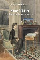 Couverture du livre « Nancy Mitford ; la dame de la rue Monsieur » de Jean-Noel Liaut aux éditions Allary