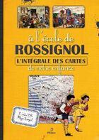 Couverture du livre « À l'école de Rossignol ; l'intégrale des cartes de notre enfance » de Laurence Bulle et Philippe Rossignol aux éditions Metive