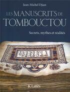 Couverture du livre « Les manuscrits de Tombouctou » de Jean-Michel Djian aux éditions Lattes