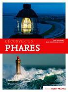 Couverture du livre « Phares » de Jean Guichard et Jean-Christophe Fichou aux éditions Ouest France
