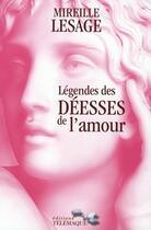 Couverture du livre « Légendes des déesses de l'amour » de Mireille Lesage aux éditions Telemaque