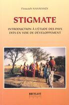 Couverture du livre « Stigmate ; introduction a l'etude des pays dits en voie de developpement » de Firouzeh Nahavandi aux éditions Bruylant