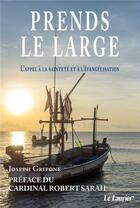 Couverture du livre « Prends le large ; l'appel à la sainteté et à l'évangélisation » de Joseph Grifone aux éditions Le Laurier