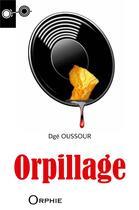 Couverture du livre « Orpillage » de Dge Oussour aux éditions Orphie