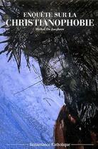 Couverture du livre « Enquête sur la christianophobie » de Collectif aux éditions Contretemps