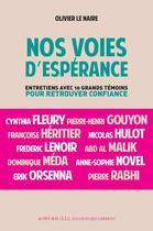 Couverture du livre « Nos voies d'espérance ; 10 grands témoins pour retrouver confiance » de Collectif aux éditions Les Liens Qui Liberent