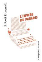 Couverture du livre « L'envers du paradis » de Francis Scott Fitzgerald aux éditions Gallimard