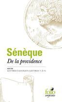 Couverture du livre « De la Providence ; Lettres à Lucilius (lettres 71 à 74) » de Seneque aux éditions Gallimard