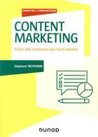 Couverture du livre « Content marketing ; créer des contenus qui font vendre » de Stephane Trupheme aux éditions Dunod