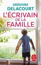 Couverture du livre « L'écrivain de la famille » de Gregoire Delacourt aux éditions Lgf