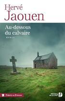 Couverture du livre « Au-dessous du calvaire » de Herve Jaouen aux éditions Presses De La Cite