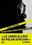 Couverture du livre « Tu ne perds rien pour attendre » de Janis Otsiemi aux éditions Plon