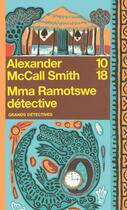 Couverture du livre « Mma Ramotswe détective » de Mccall Smith A. aux éditions 10/18