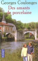 Couverture du livre « Des amants de porcelaine » de Georges Coulonges aux éditions Pocket