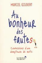 Couverture du livre « Au bonheur des fautes ; confessions d'une dompteuse de mots » de Muriel Gilbert aux éditions Vuibert