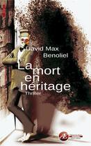 Couverture du livre « La mort en héritage » de David Max Benoliel aux éditions Ex Aequo