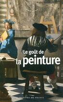 Couverture du livre « Le goût de la peinture » de Collectif aux éditions Mercure De France