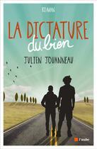 Couverture du livre « La dictature du bien » de Julien Jouanneau aux éditions Editions De L'aube