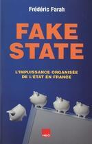 Couverture du livre « Fake state » de Frederic Farah aux éditions H&o