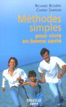 Couverture du livre « Methodes simples pour vivre en bonne sante » de Richard Bessiere aux éditions Delville