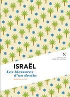 Couverture du livre « Israël ; les blessures d'un destin » de Aude Marcovitch aux éditions Nevicata