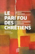 Couverture du livre « Le pari fou des chrétiens » de Michel Salamolard aux éditions Saint Augustin