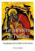 Couverture du livre « Le mystère de l'Islam » de Arnaud Dumouch aux éditions Docteur Angelique