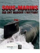 Couverture du livre « Les sous-marins qui ont marqué l'Histoire » de David Ross aux éditions Etai