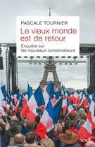 Couverture du livre « Le vieux monde est de retour ; enquête sur les nouveaux conservateurs » de Pascale Tournier aux éditions Stock