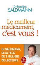 Couverture du livre « Le meilleur médicament, c'est vous » de Frederic Saldmann aux éditions Lgf