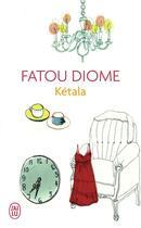 Couverture du livre « Kétala » de Fatou Diome aux éditions J'ai Lu