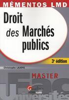 Couverture du livre « Droit des marchés publics (3e édition) » de Christophe Lajoye aux éditions Gualino