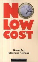 Couverture du livre « No low cost » de Bruno Fay aux éditions Editions Du Moment