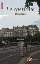 Couverture du livre « Le costume » de Marie Allain aux éditions Ex Aequo
