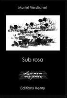 Couverture du livre « Sub rosa » de Muriel Verstichel aux éditions Henry