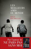 Couverture du livre « Les meilleurs amis du monde » de Gilly Macmillan aux éditions Les Escales