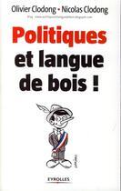 Couverture du livre « Politiques et langue de bois ! » de Olivier Clodong aux éditions Organisation