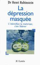Couverture du livre « La dépression masquée » de Henri Rubinstein aux éditions Lattes