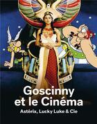 Couverture du livre « Goscinny et le cinéma ; Astérix, Lucky Luke & Cie » de Collectif aux éditions Reunion Des Musees Nationaux