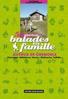 Couverture du livre « 52 nouvelles balades en famille ; autour de Grenoble » de Eric Merlen et Jean-Pierre Benoit aux éditions Didier Richard