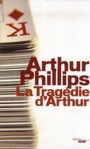 Couverture du livre « La tragedie d'arthur » de Arthur Phillips aux éditions Cherche Midi