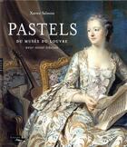 Couverture du livre « Pastels du Louvre des XVIIe et XVIIIe siècles » de Xavier Salmon aux éditions Hazan