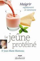 Couverture du livre « Le jeûne protéiné » de Jean-Marie Marineau aux éditions Quebecor