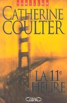 Couverture du livre « La 11e heure » de Catherine Coulter aux éditions Michel Lafon