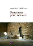 Couverture du livre « Rencontres pour mémoire » de Daniel Arasse et Anselm Kiefer aux éditions Regard