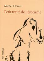 Couverture du livre « Petit traité de l'érotisme » de Michel Dorais aux éditions Vlb